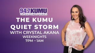 The KUMU Quiet Storm with Crystal Akana Weeknights 7pm-1am